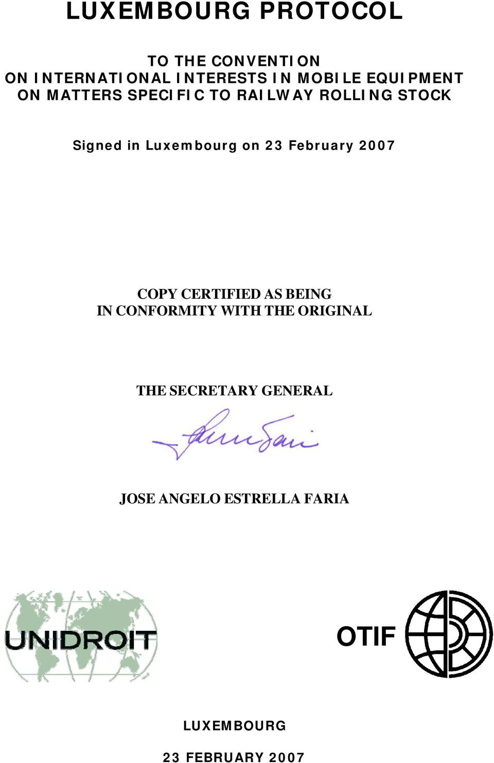 on 23 February 2007 COPY CERTIFIED AS BEING IN CONFORMITY WITH THE ORIGINAL