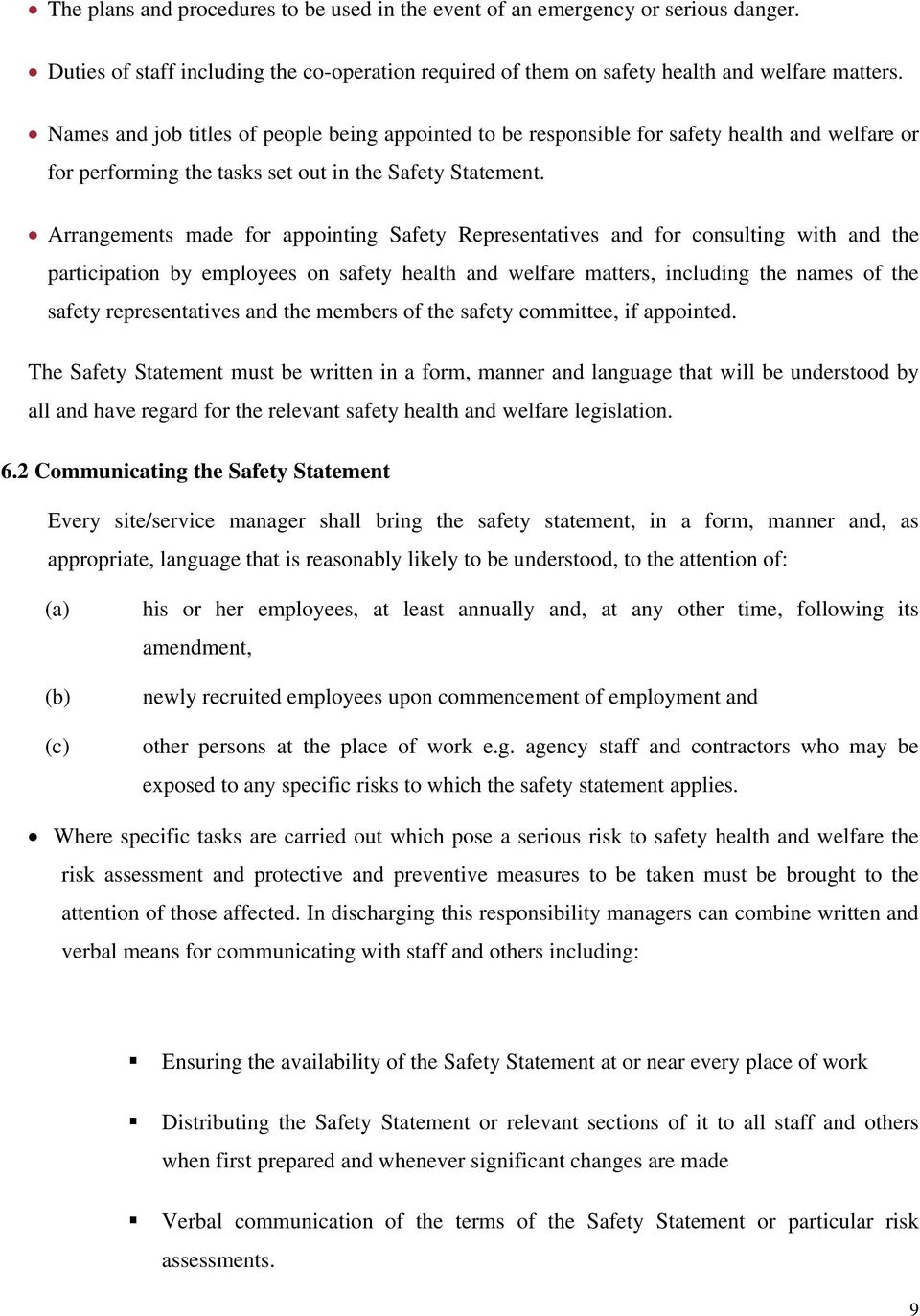 Arrangements made for appointing Safety Representatives and for consulting with and the participation by employees on safety health and welfare matters, including the names of the safety