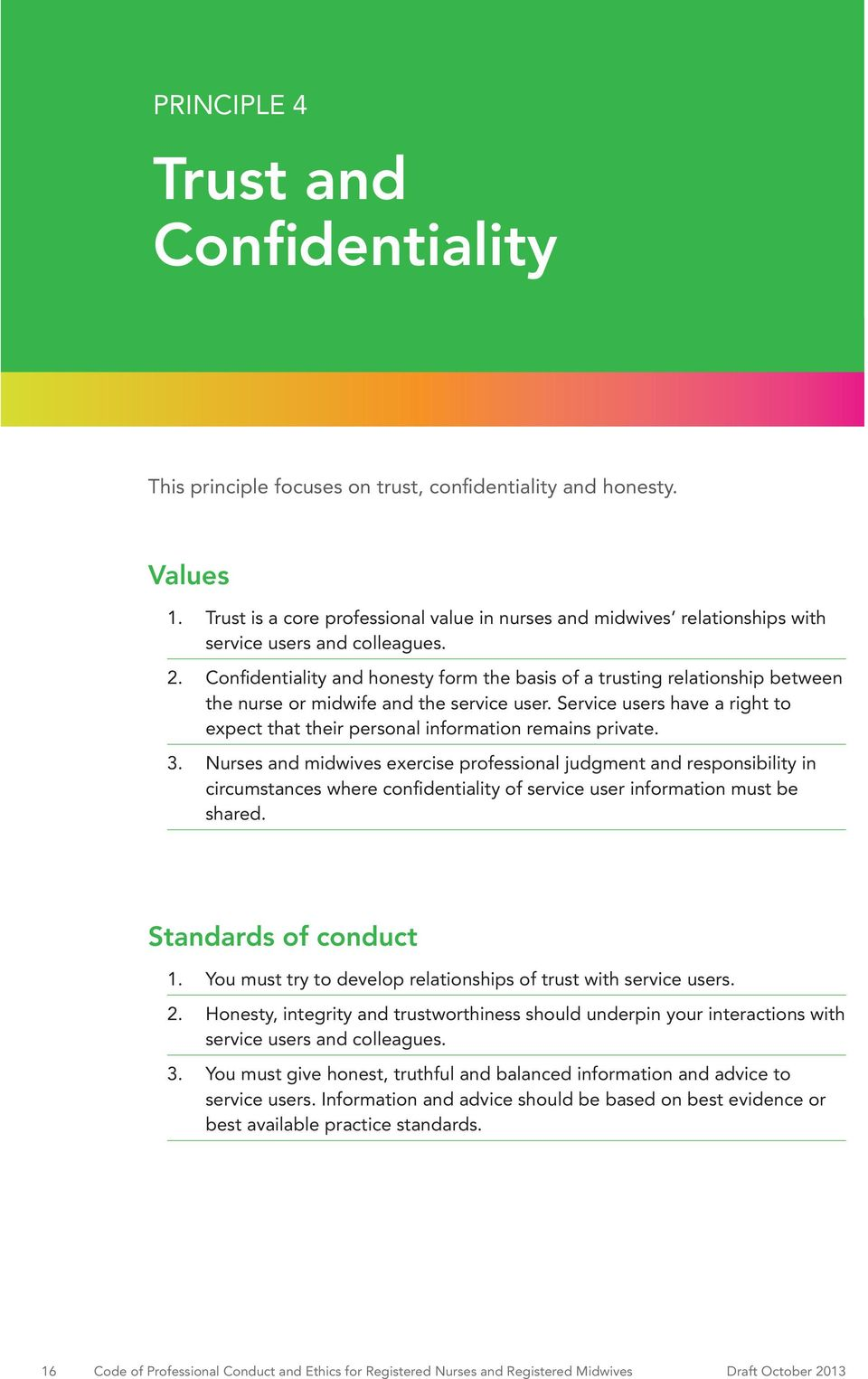 Confidentiality and honesty form the basis of a trusting relationship between the nurse or midwife and the service user.