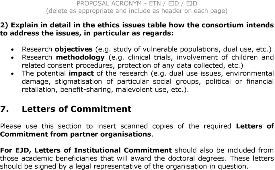 ). 7. Letters of Commitment Please use this section to insert scanned copies of the required Letters of Commitment from partner organisations.