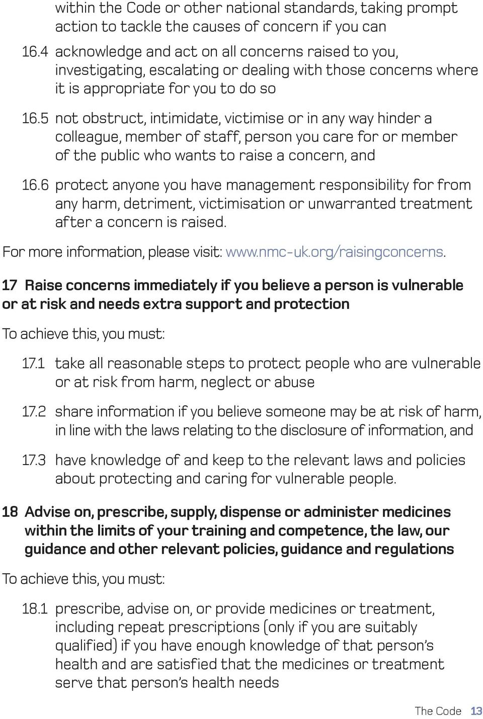 5 not obstruct, intimidate, victimise or in any way hinder a colleague, member of staff, person you care for or member of the public who wants to raise a concern, and 16.