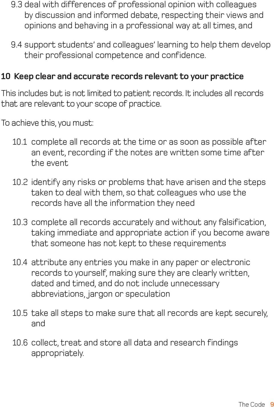 10 Keep clear and accurate records relevant to your practice This includes but is not limited to patient records. It includes all records that are relevant to your scope of practice. 10.