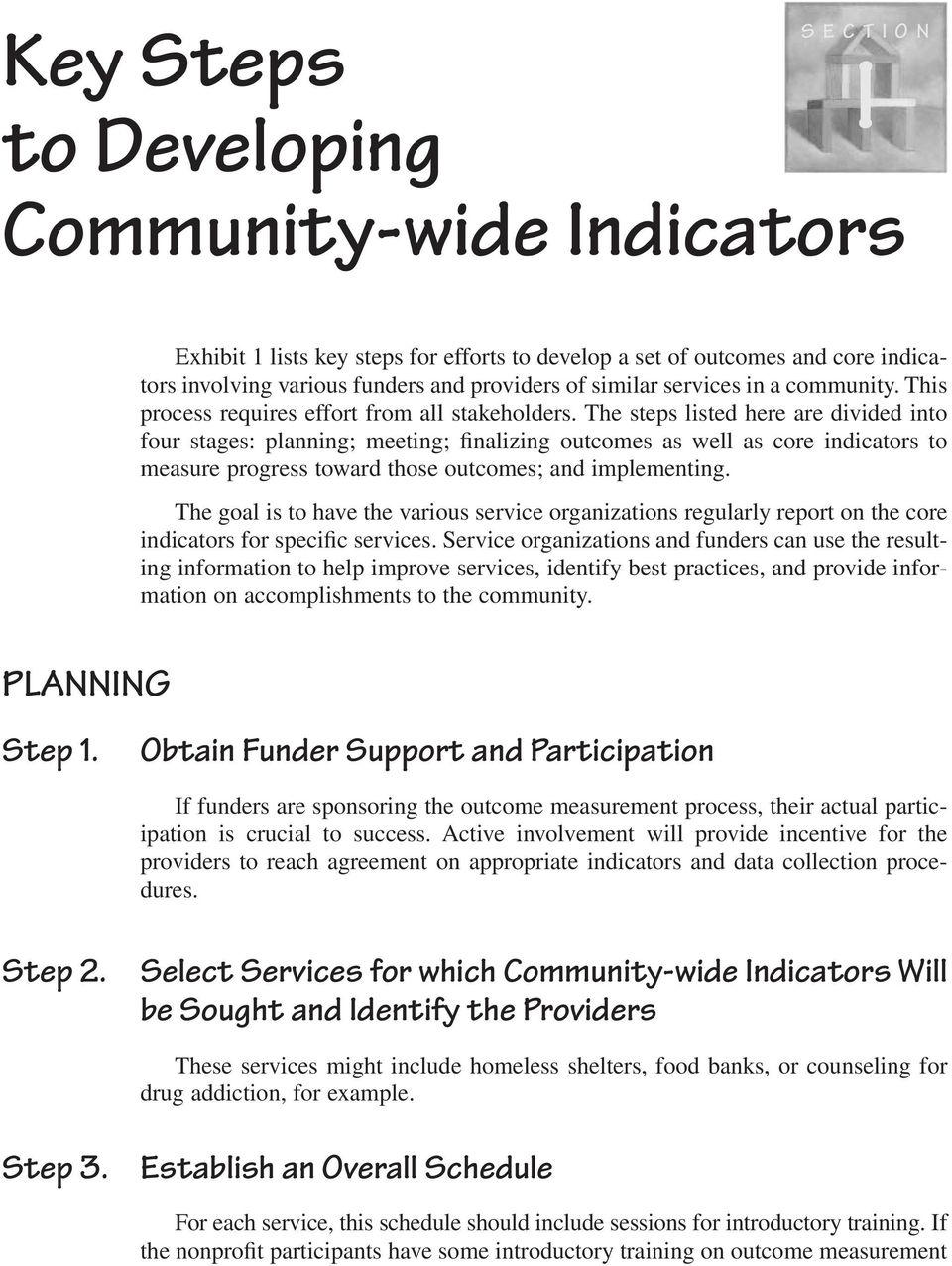 The steps listed here are divided into four stages: planning; meeting; finalizing outcomes as well as core indicators to measure progress toward those outcomes; and implementing.