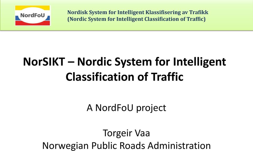 Traffic A NordFoU project