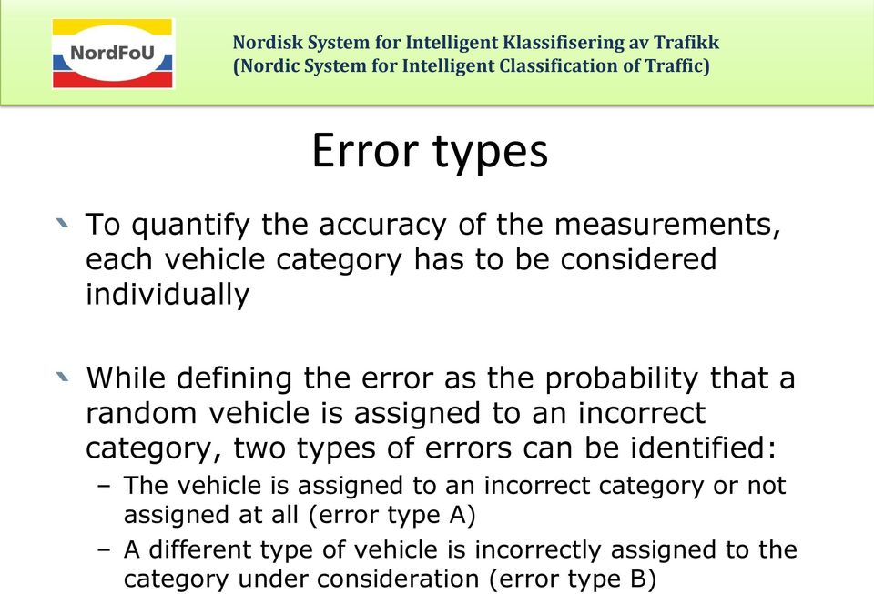 category, two types of errors can be identified: The vehicle is assigned to an incorrect category or not
