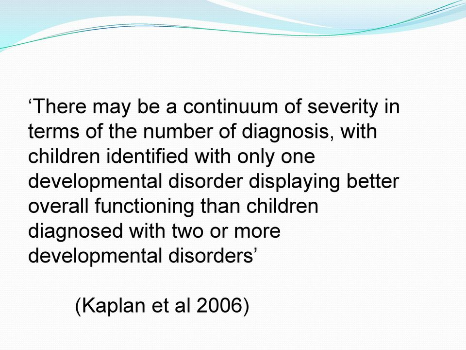 disorder displaying better overall functioning than children