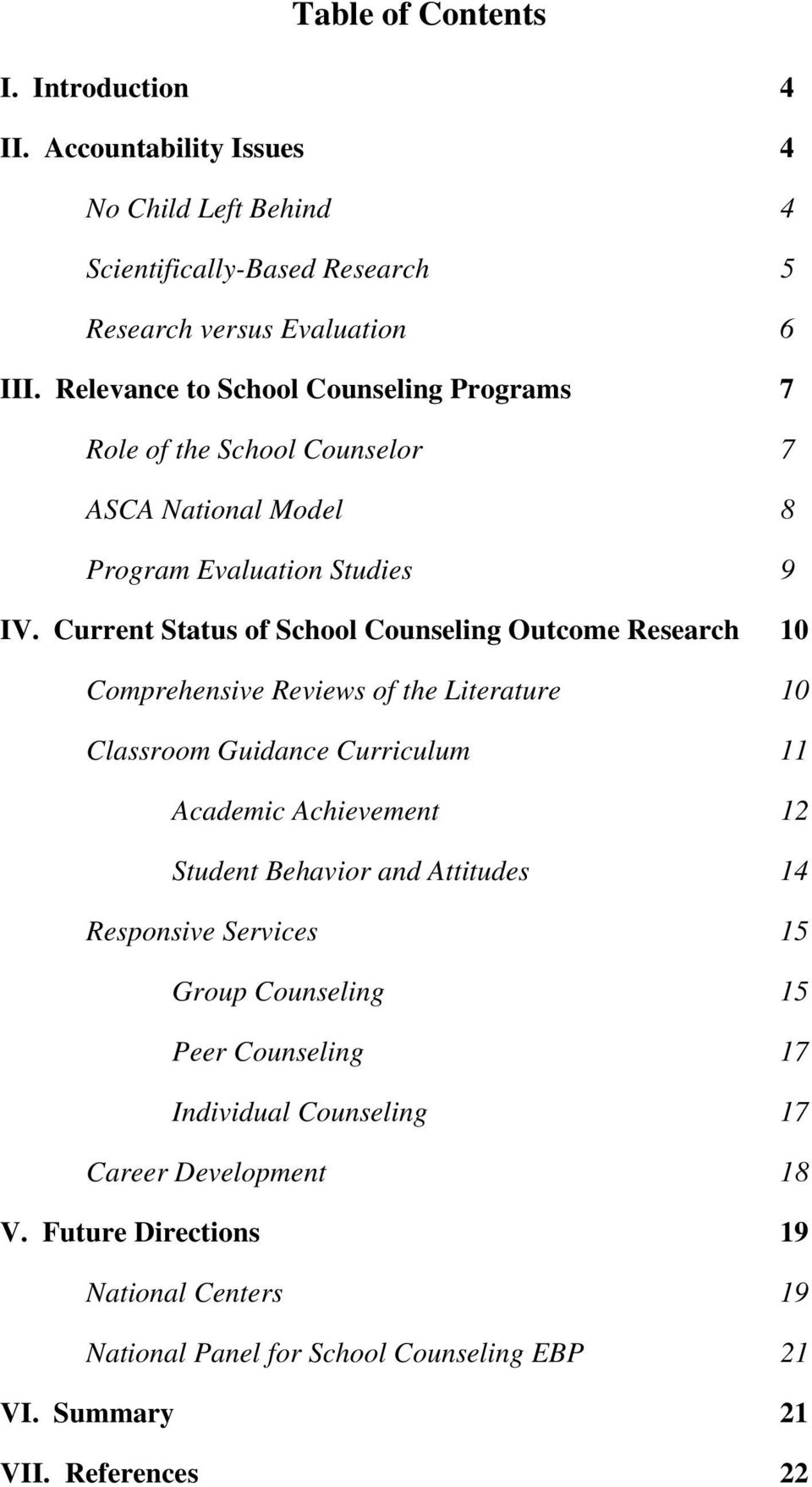 Current Status of School Counseling Outcome Research 10 Comprehensive Reviews of the Literature 10 Classroom Guidance Curriculum 11 Academic Achievement 12 Student Behavior