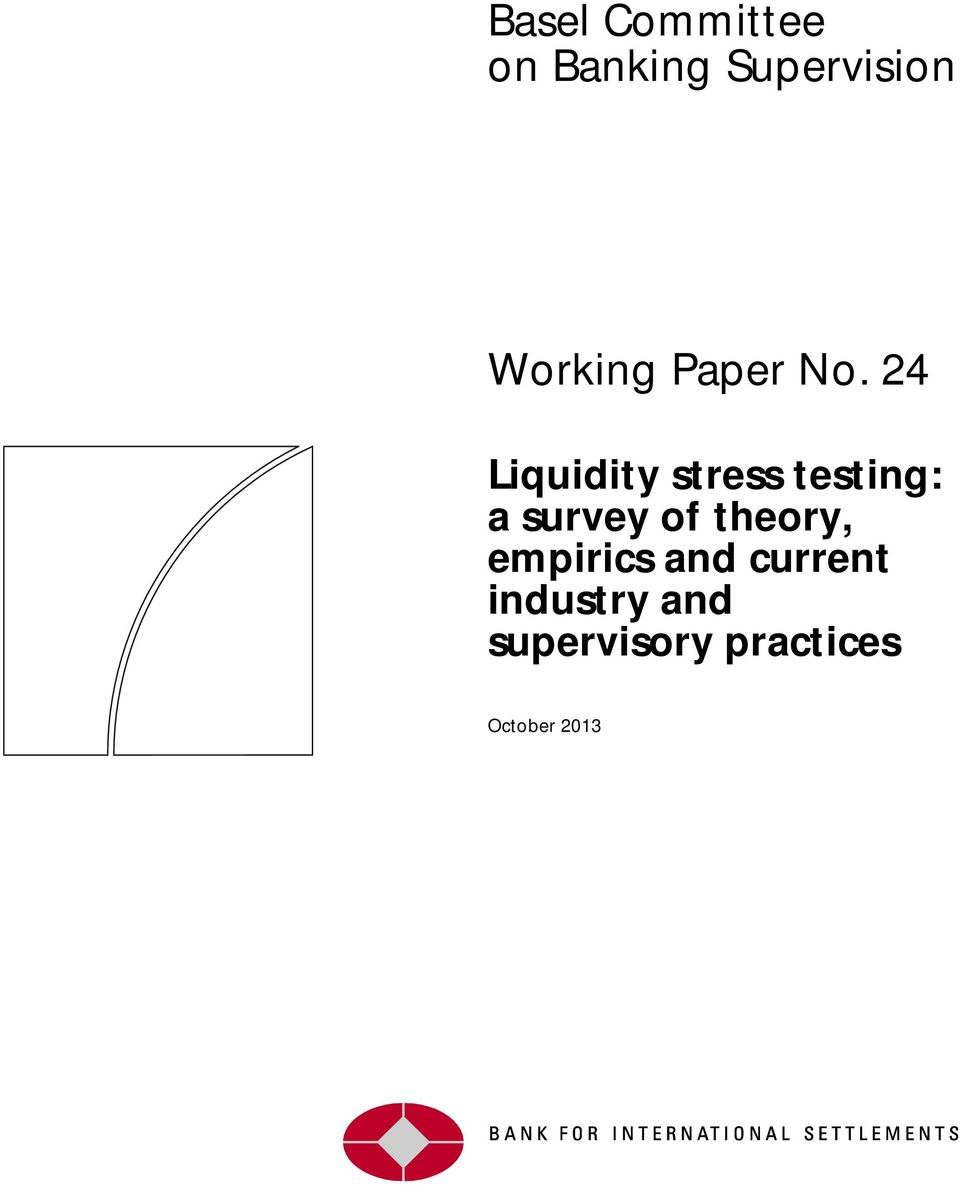 24 Liquidity stress testing: a survey of