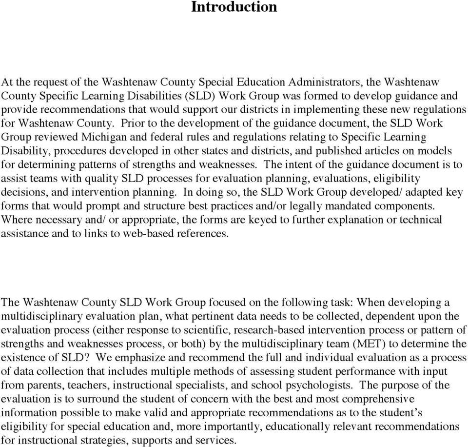 Prior to the development of the guidance document, the SLD Work Group reviewed Michigan and federal rules and regulations relating to Specific Learning Disability, procedures developed in other