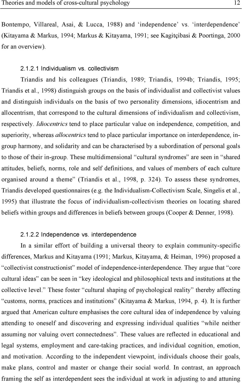 collectivism Triandis and his colleagues (Triandis, 1989; Triandis, 1994b; Triandis, 1995; Triandis et al.