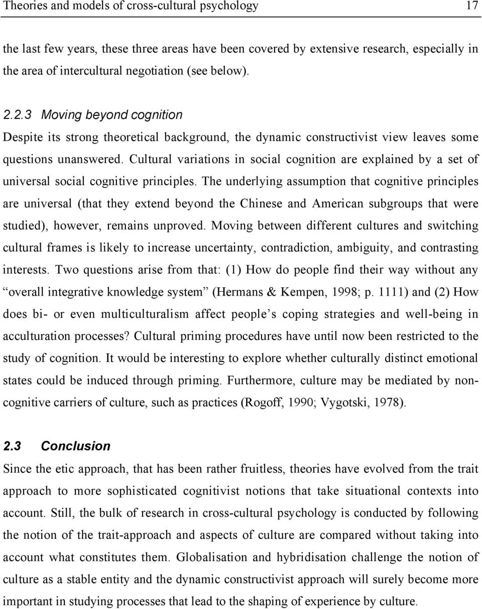 Cultural variations in social cognition are explained by a set of universal social cognitive principles.