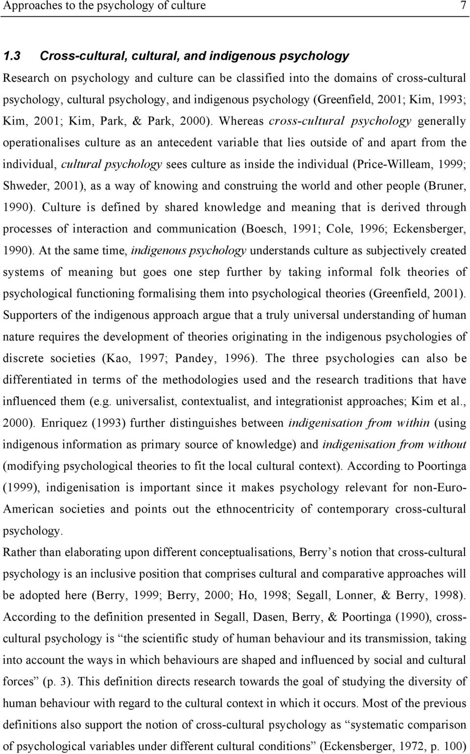 psychology (Greenfield, 2001; Kim, 1993; Kim, 2001; Kim, Park, & Park, 2000).