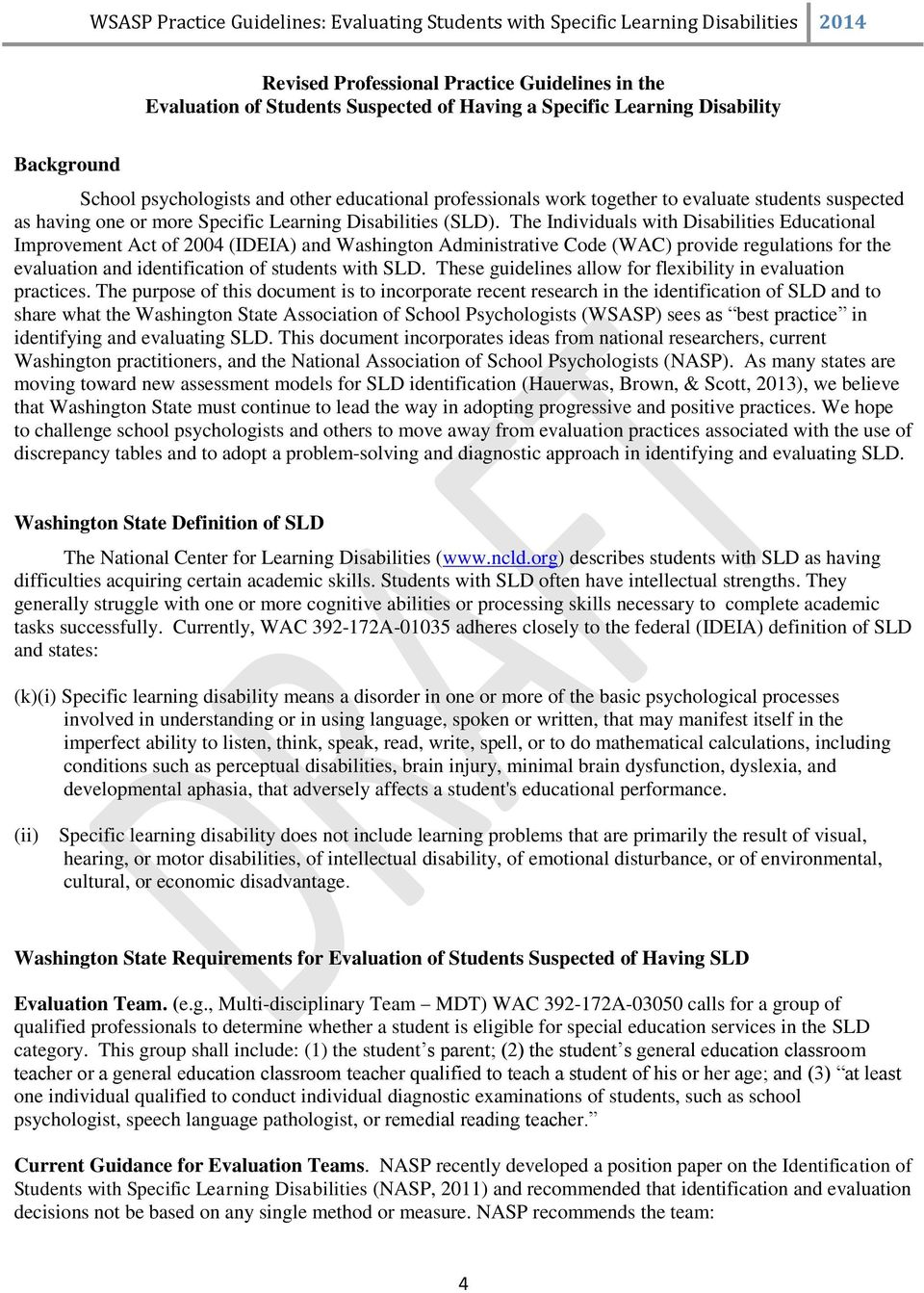 The Individuals with Disabilities Educational Improvement Act of 2004 (IDEIA) and Washington Administrative Code (WAC) provide regulations for the evaluation and identification of students with SLD.