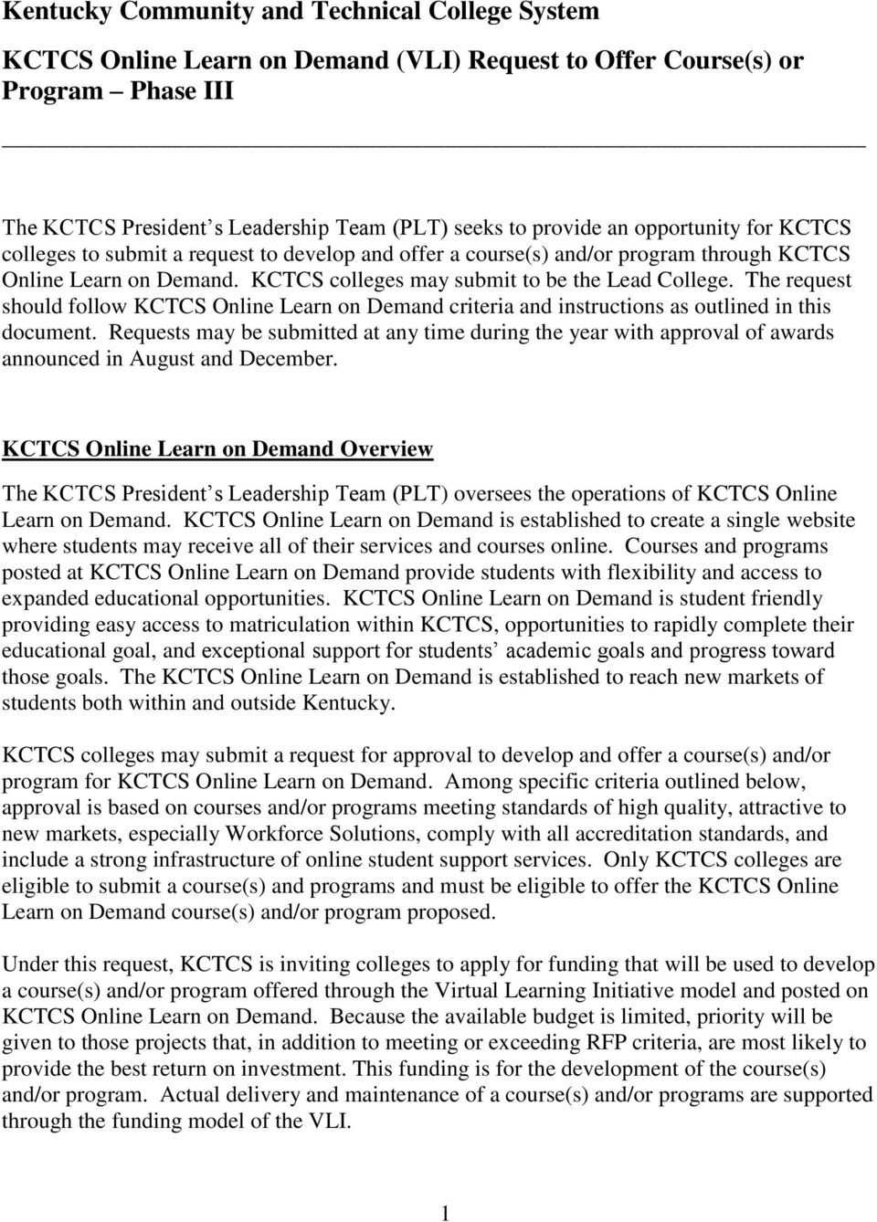 The request should follow KCTCS Online Learn on Demand criteria and instructions as outlined in this document.