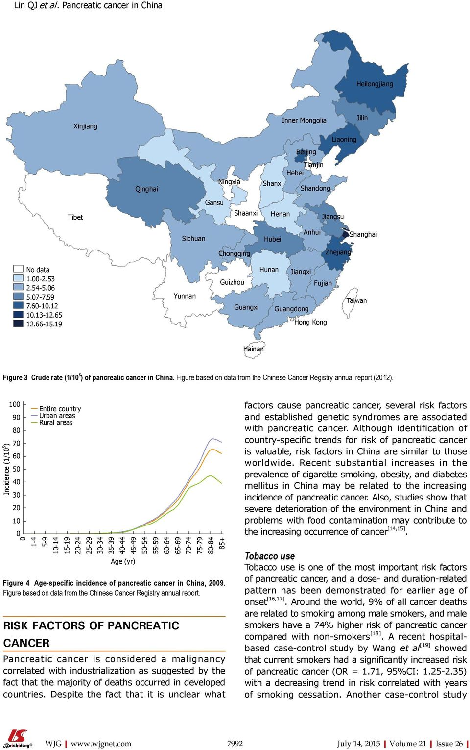 19 Yunnan Hunan Jiangxi Guizhou Fujian Guangxi Guangdong Hong Kong Taiwan Hainan Figure 3 Crude rate (1/10 5 ) of pancreatic cancer in China.