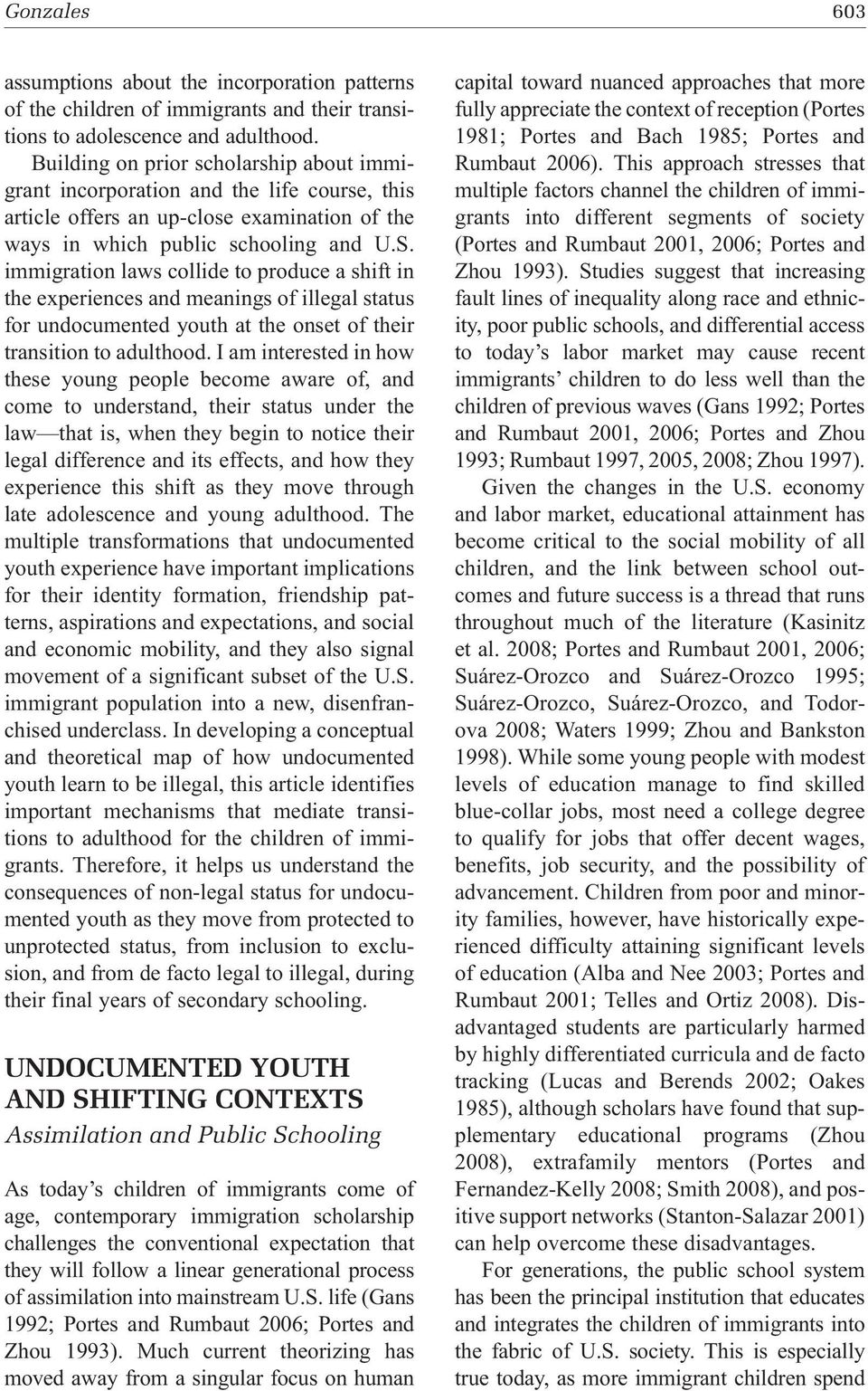 immigration laws collide to produce a shift in the experiences and meanings of illegal status for undocumented youth at the onset of their transition to adulthood.