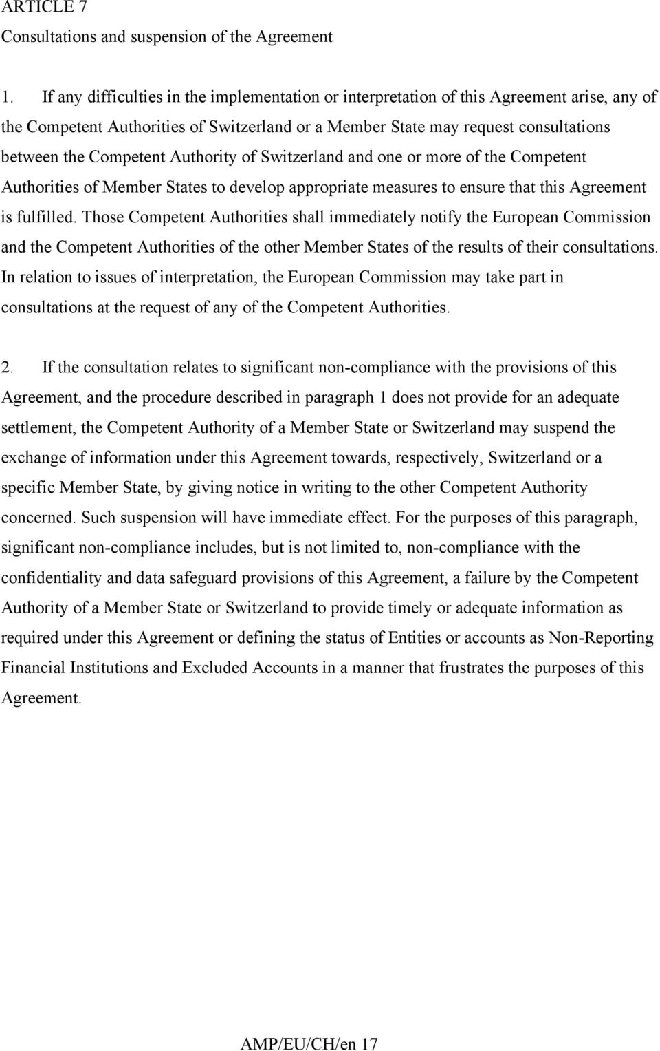 Authority of Switzerland and one or more of the Competent Authorities of Member States to develop appropriate measures to ensure that this Agreement is fulfilled.