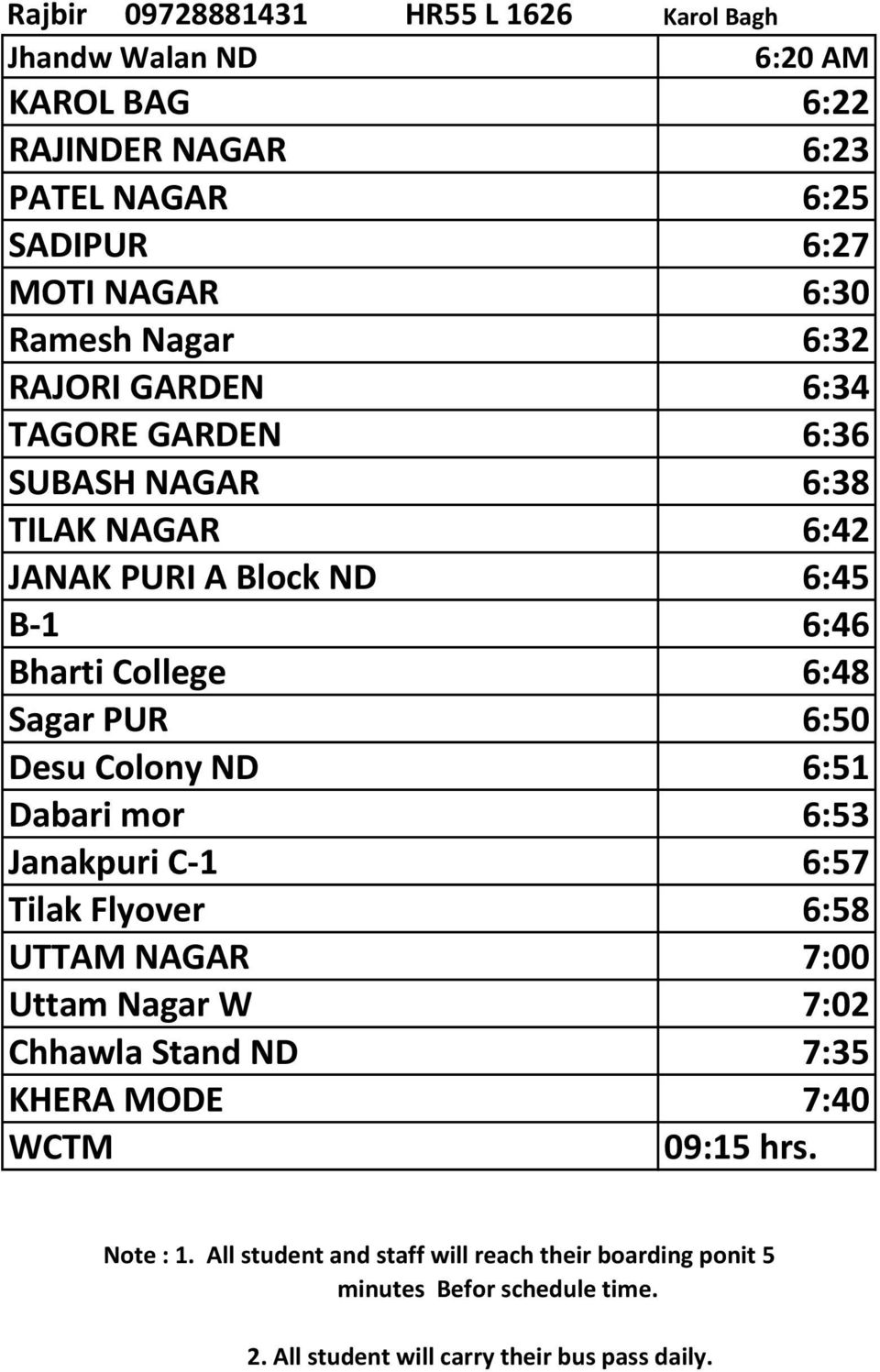 NAGAR 6:42 JANAK PURI A Block ND 6:45 B 1 6:46 Bharti College 6:48 Sagar PUR 6:50 Desu Colony ND 6:51 Dabari mor