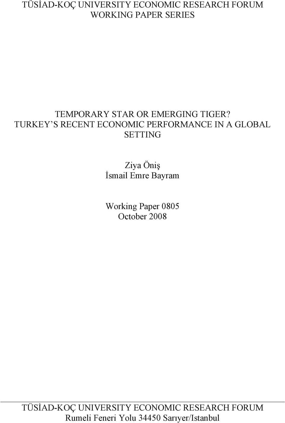 TURKEY S RECENT ECONOMIC PERFORMANCE IN A GLOBAL SETTING Ziya Öniş İsmail