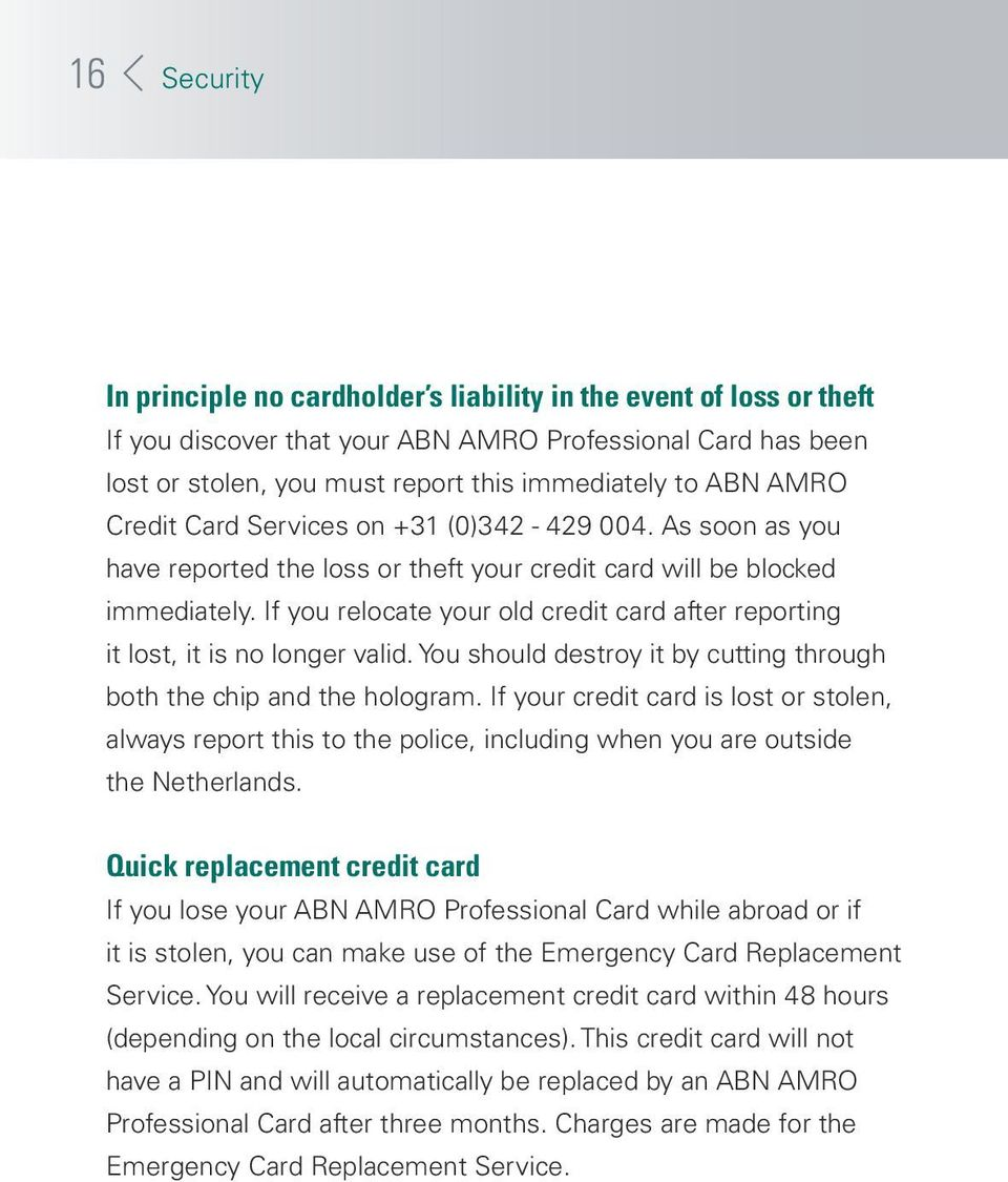 If you relocate your old credit card after reporting it lost, it is no longer valid. You should destroy it by cutting through both the chip and the hologram.