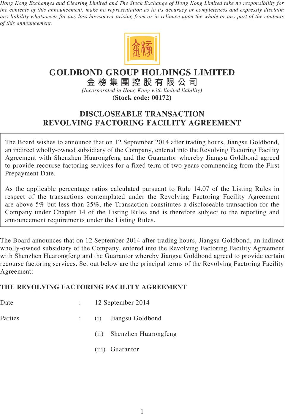 GOLDBOND GROUP HOLDINGS LIMITED (Incorporated in Hong Kong with limited liability) (Stock code: 00172) DISCLOSEABLE TRANSACTION REVOLVING FACTORING FACILITY AGREEMENT The Board wishes to announce
