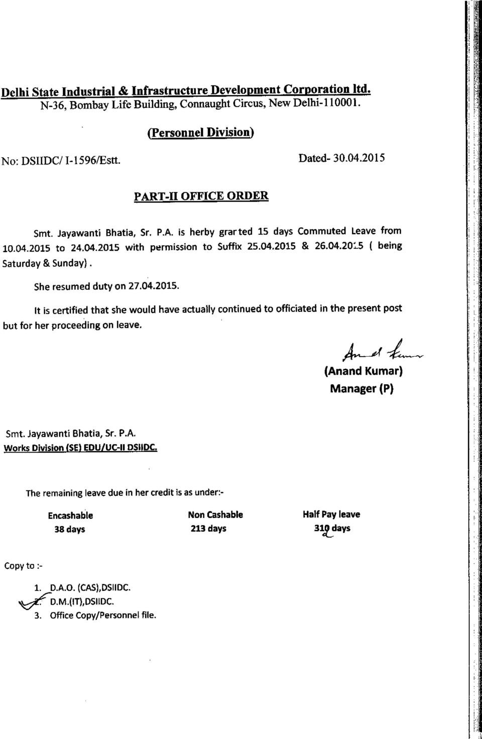 "04.2015. It is certified that she would have actually continued to officiated in the present post but for her proceeding on leave. 4^ d"" (Anand Kumar) Manager (P) Smt. Jayawanti Bhatia, Sr. P.A. Works Division (SE) EDUNC-II DSIIDC."