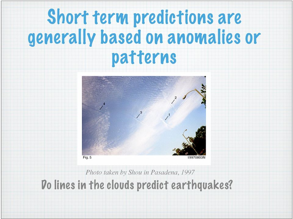 a discussion about the general occurrence of earthquakes and how predictions are made