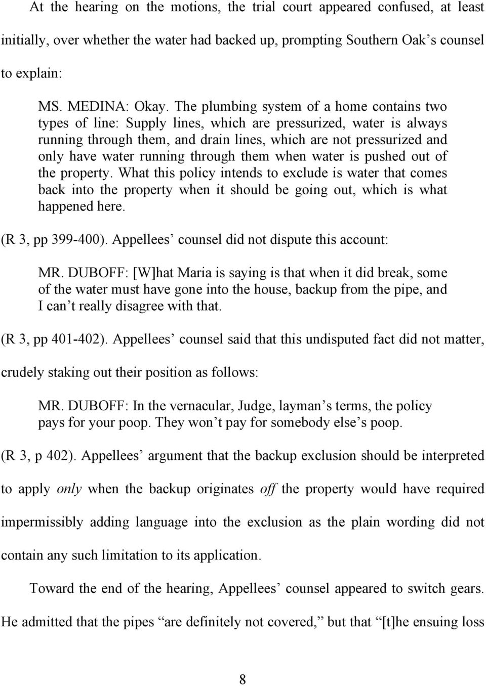 running through them when water is pushed out of the property. What this policy intends to exclude is water that comes back into the property when it should be going out, which is what happened here.