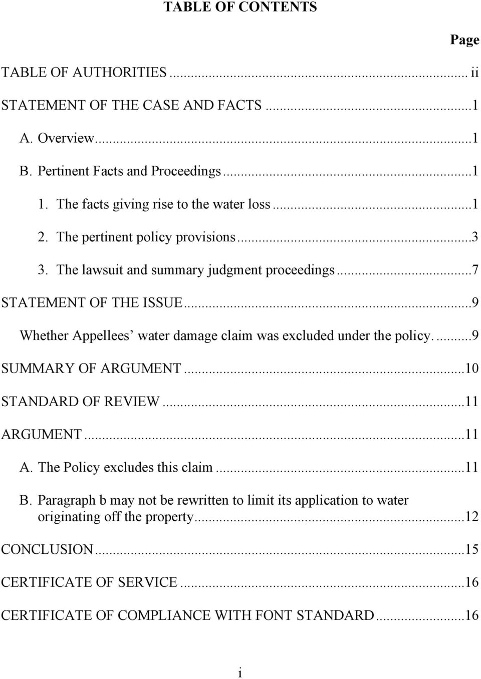 .. 9 Whether Appellees water damage claim was excluded under the policy.... 9 SUMMARY OF ARGUMENT... 10 STANDARD OF REVIEW... 11 ARGUMENT... 11 A. The Policy excludes this claim.