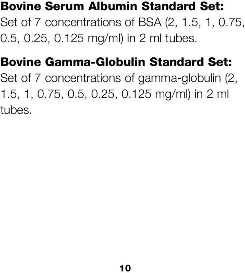 Bovine Gamma-Globulin Standard Set: Set of 7 concentrations of