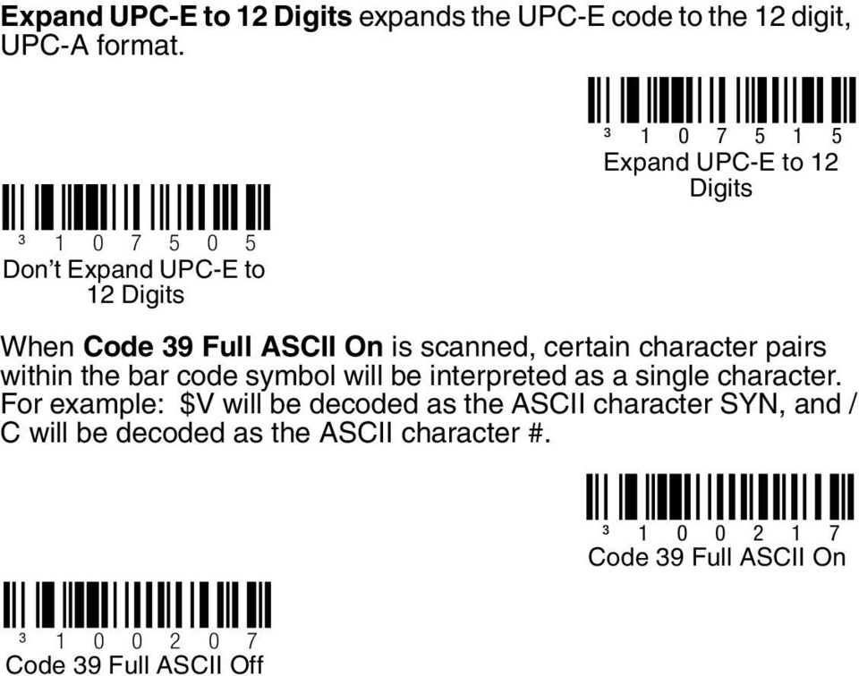 scanned, certain character pairs within the bar code symbol will be interpreted as a single character.