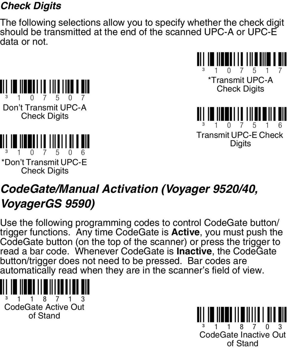 Activation (Voyager 9520/40, VoyagerGS 9590) Use the following programming codes to control CodeGate button/ trigger functions.
