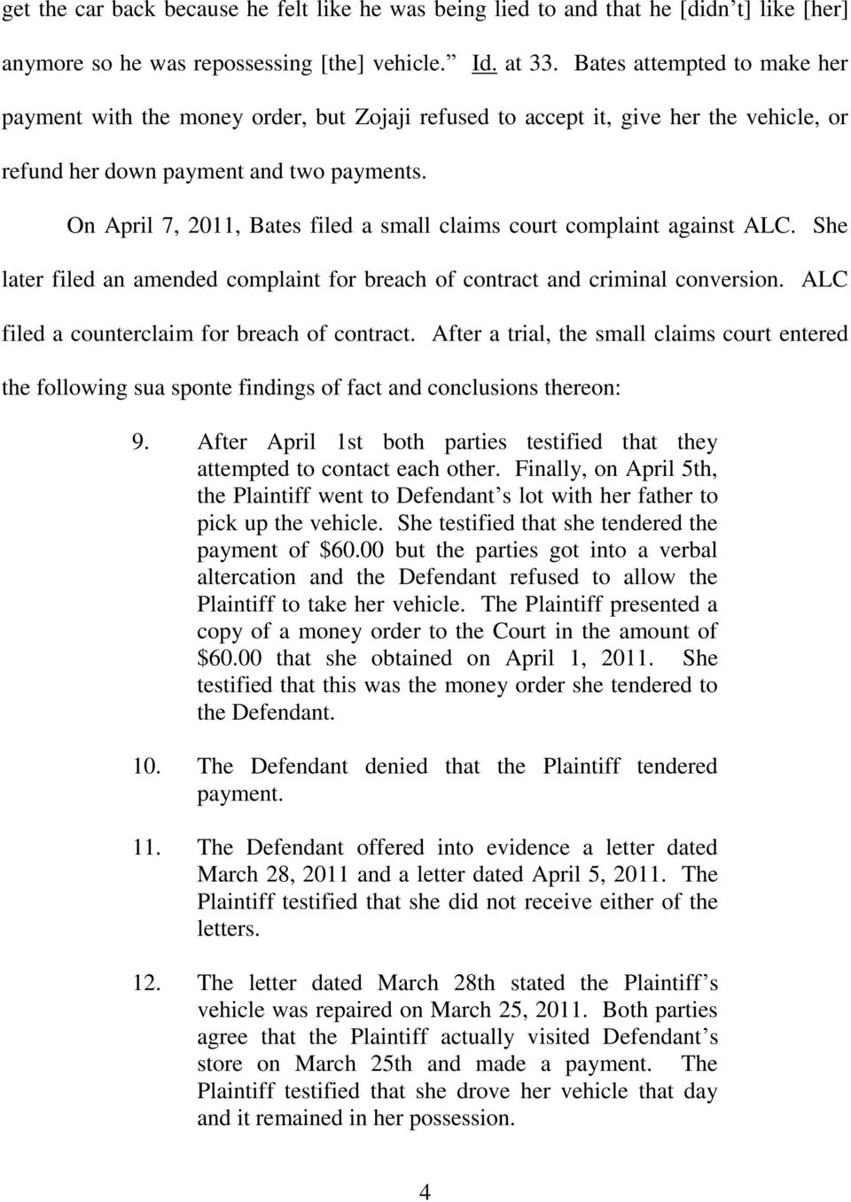 On April 7, 2011, Bates filed a small claims court complaint against ALC. She later filed an amended complaint for breach of contract and criminal conversion.