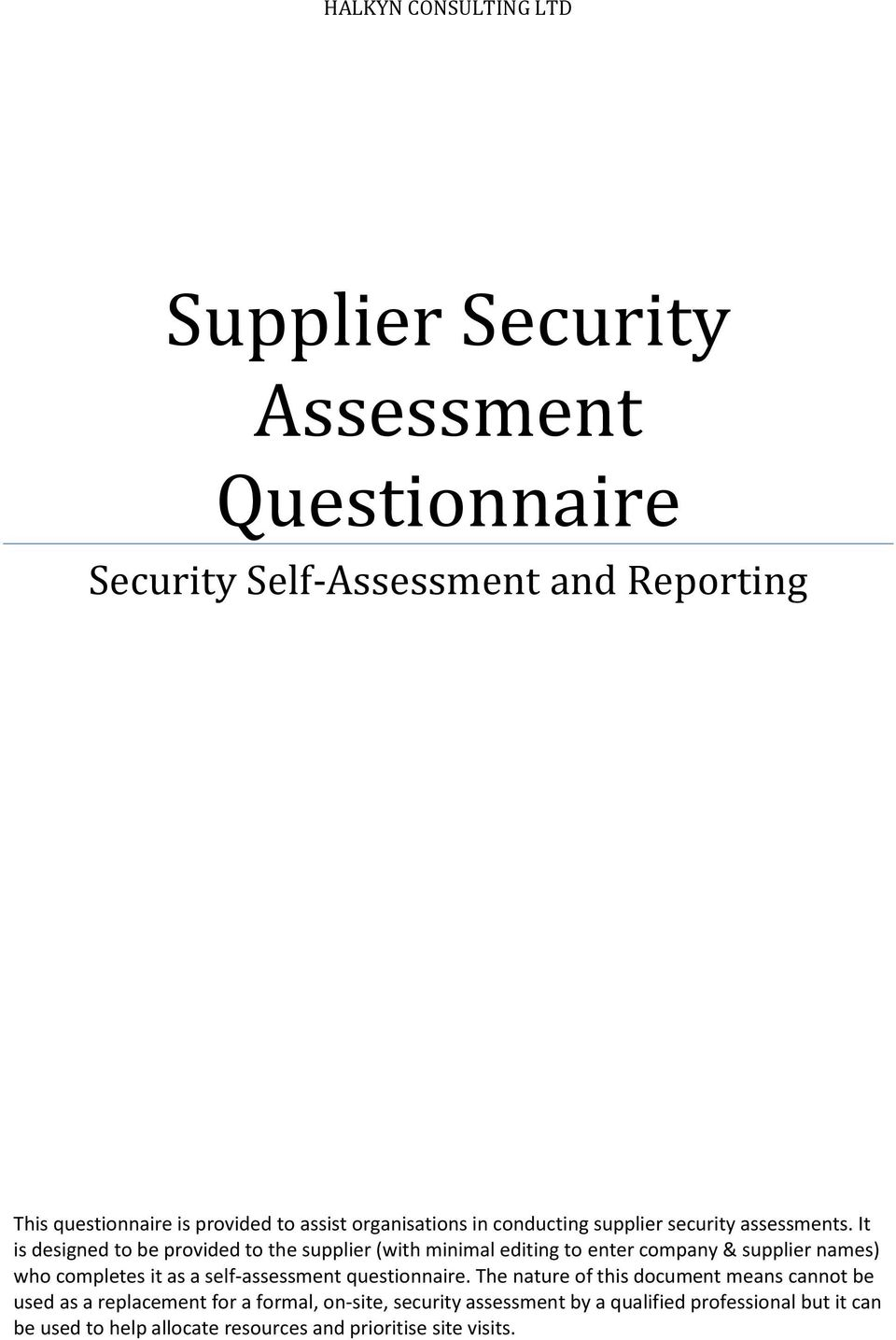 It is designed to be provided to the supplier (with minimal editing to enter company & supplier names) who completes it as a self-assessment