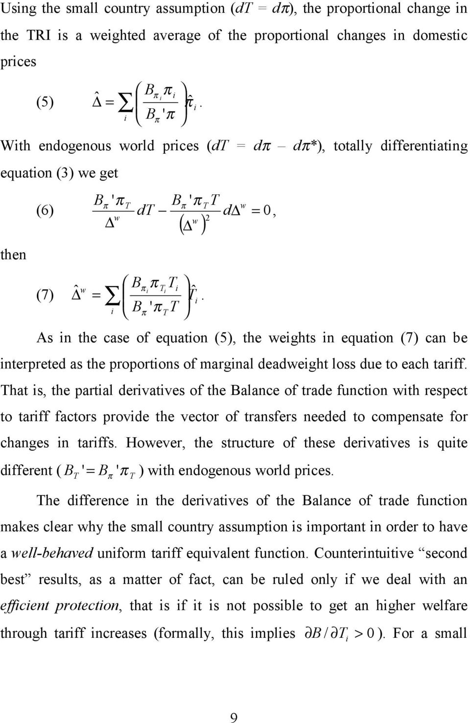 π π As in the case of equation (5), the weights in equation (7) can be interpreted as the proportions of marginal deadweight loss due to each tariff.