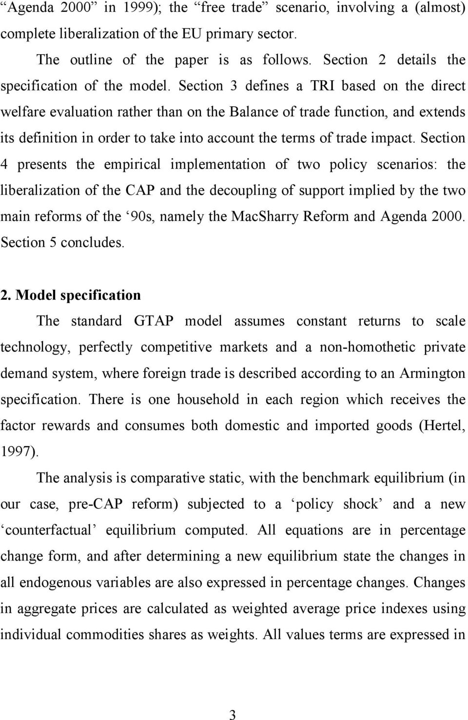Section 3 defines a TRI based on the direct welfare evaluation rather than on the Balance of trade function, and extends its definition in order to take into account the terms of trade impact.