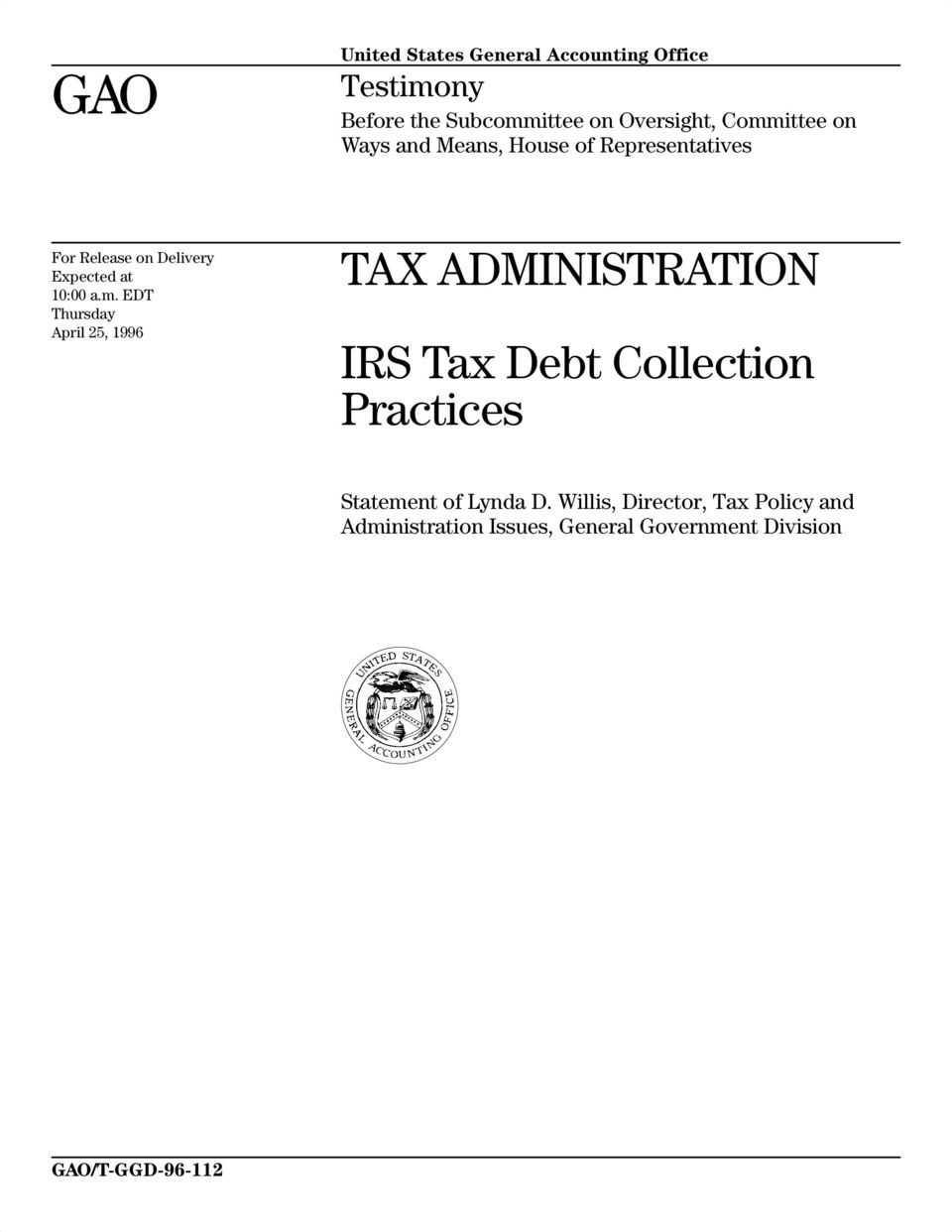 EDT Thursday April 25, 1996 TAX ADMINISTRATION IRS Tax Debt Collection Practices Statement of Lynda