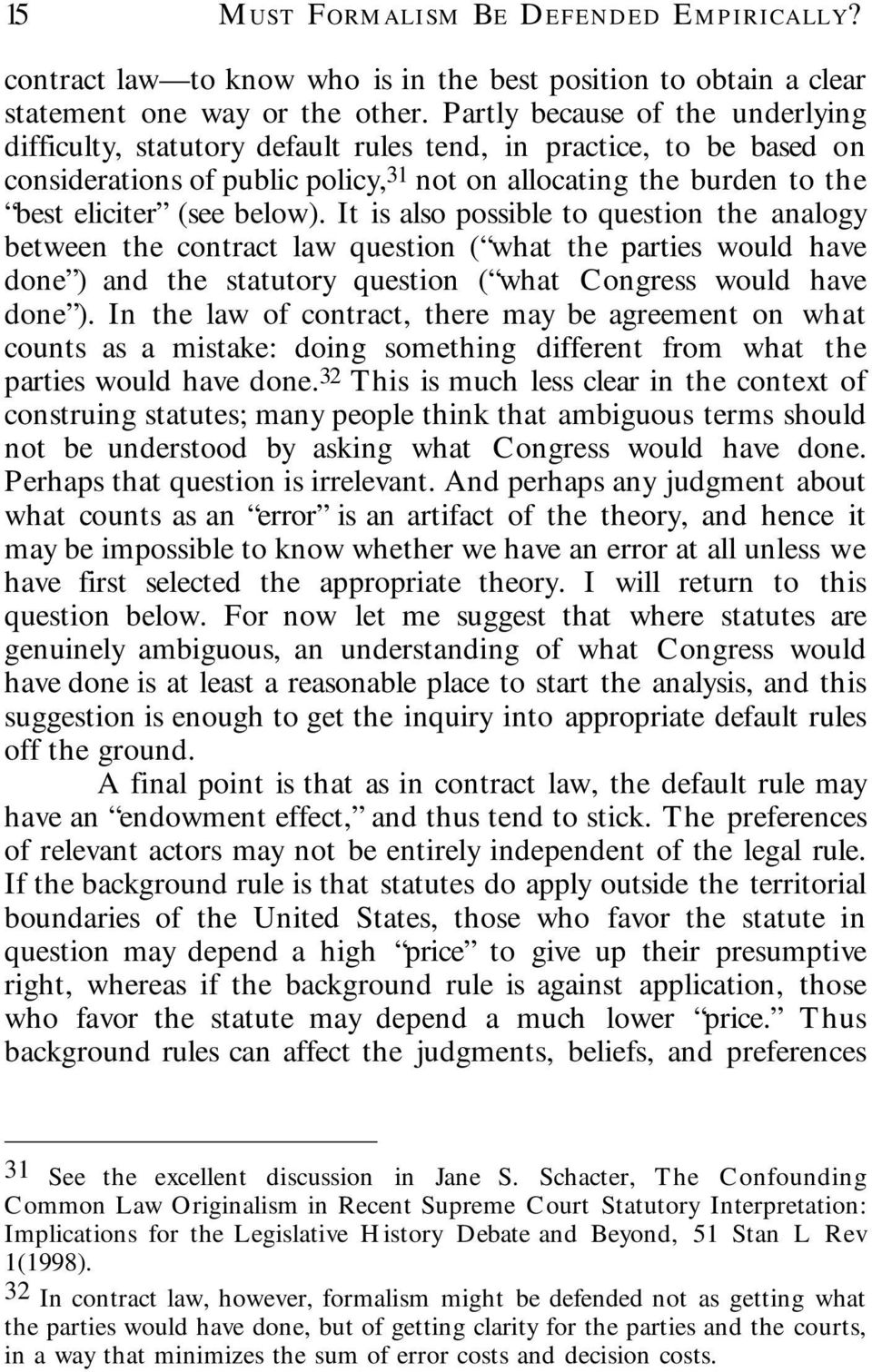 below). It is also possible to question the analogy between the contract law question ( what the parties would have done ) and the statutory question ( what Congress would have done ).