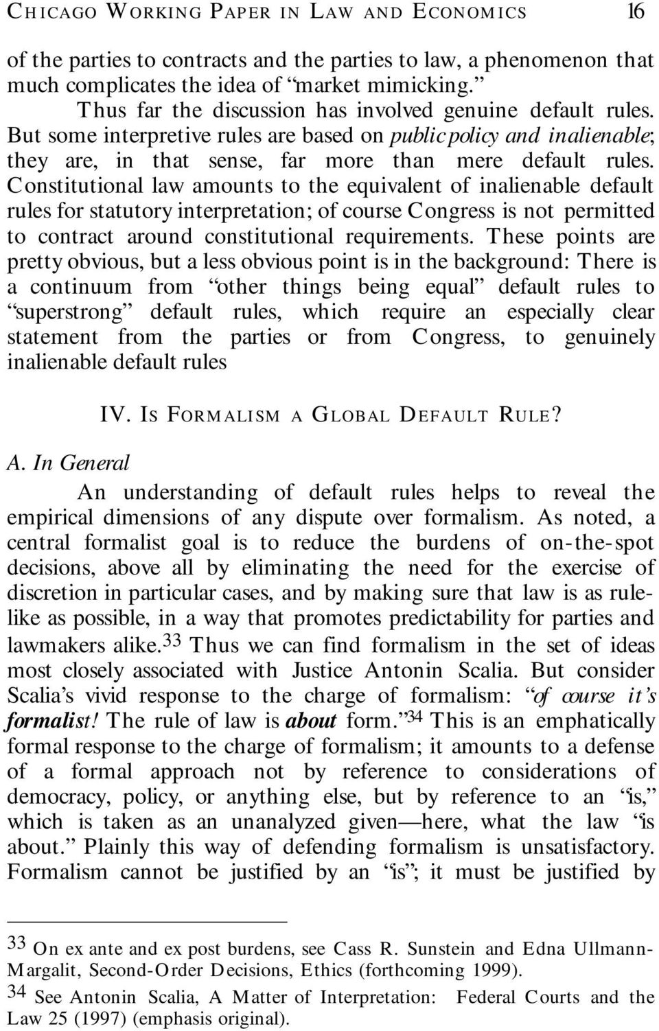 Constitutional law amounts to the equivalent of inalienable default rules for statutory interpretation; of course Congress is not permitted to contract around constitutional requirements.