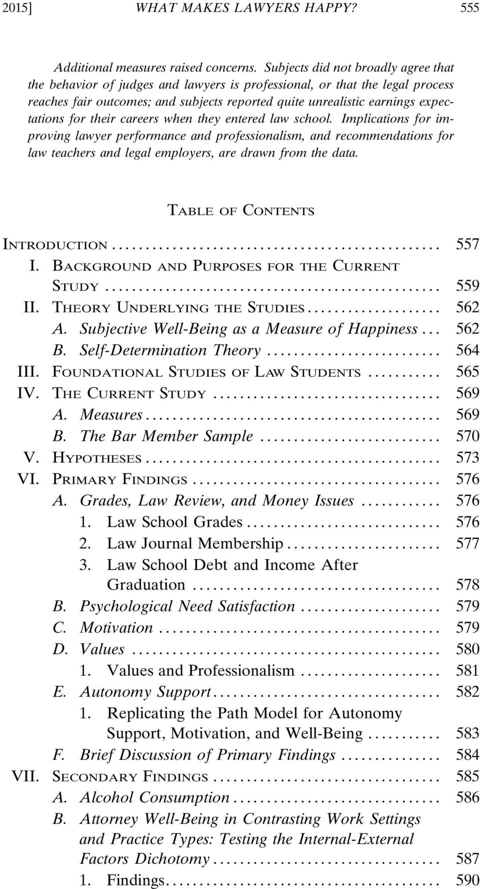 for their careers when they entered law school. Implications for improving lawyer performance and professionalism, and recommendations for law teachers and legal employers, are drawn from the data.