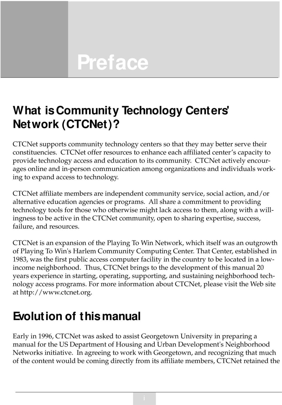 CTCNet activey encourages onine and in-person communication among organizations and individuas working to expand access to technoogy.