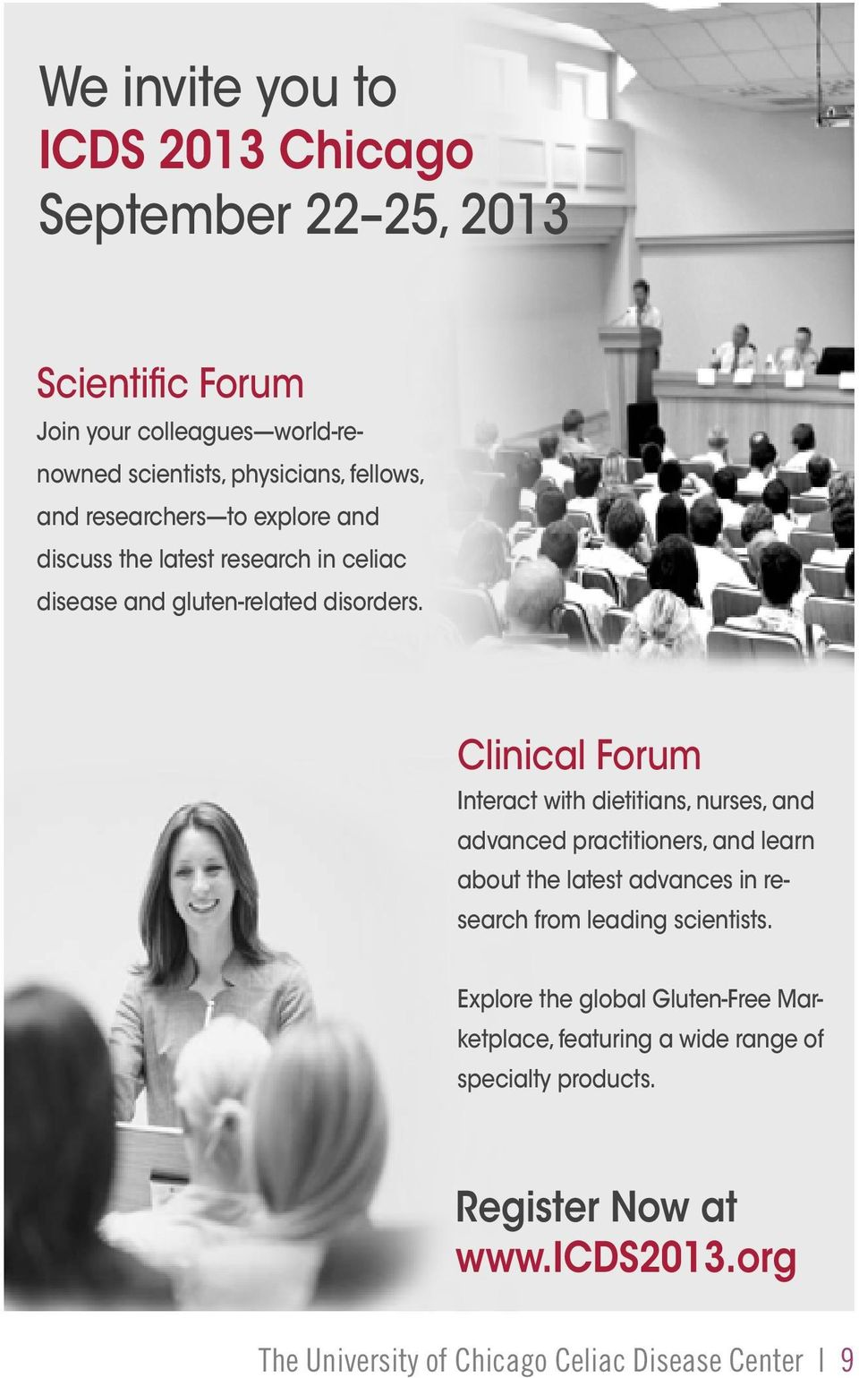 Clinical Forum Interact with dietitians, nurses, and advanced practitioners, and learn about the latest advances in research from leading scientists.