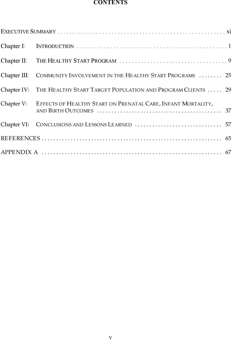 .. 25 Chapter IV: THE HEALTHY START TARGET POPULATION AND PROGRAM CLIENTS.
