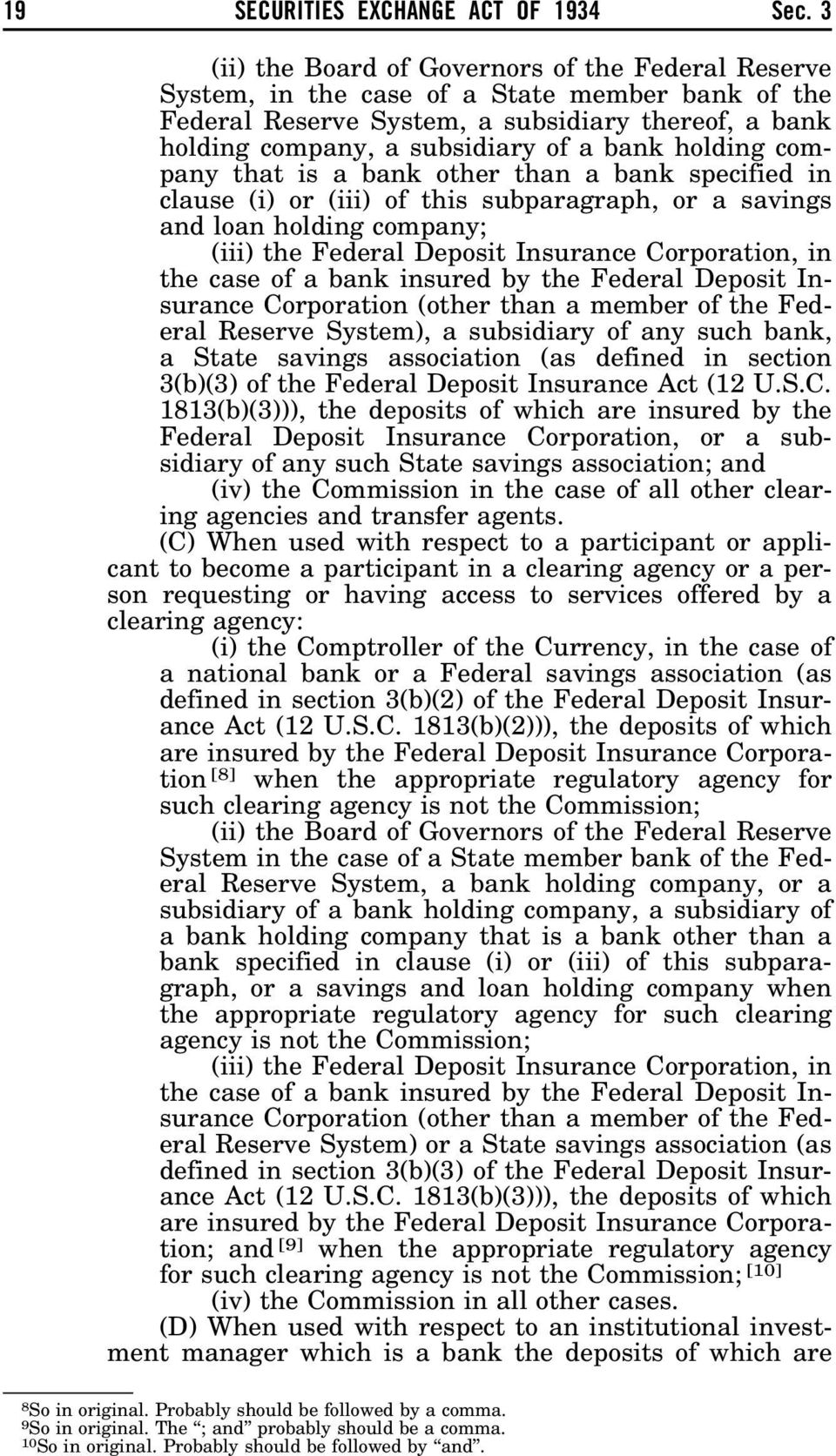 holding company that is a bank other than a bank specified in clause (i) or (iii) of this subparagraph, or a savings and loan holding company; (iii) the Federal Deposit Insurance Corporation, in the