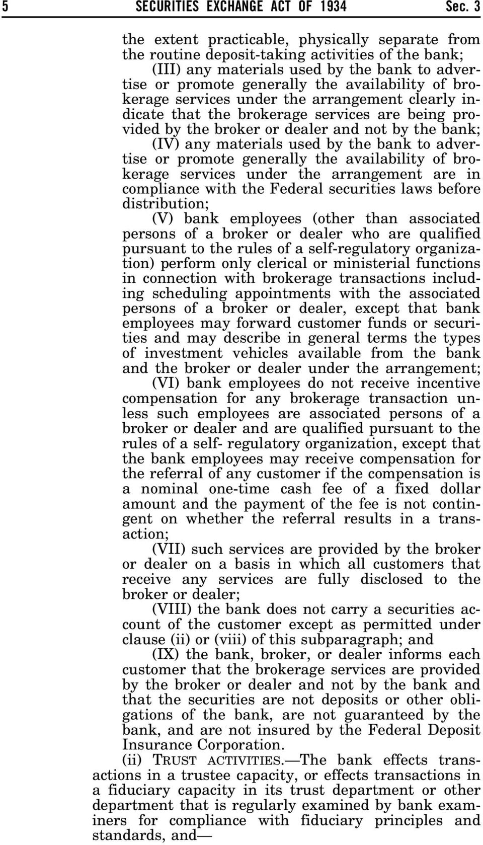 brokerage services under the arrangement clearly indicate that the brokerage services are being provided by the broker or dealer and not by the bank; (IV) any materials used by the bank to advertise