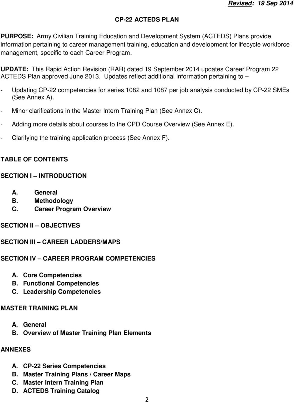 UPDATE: This Rapid Action Revision (RAR) dated 19 September 2014 updates Career Program 22 ACTEDS Plan approved June 2013.