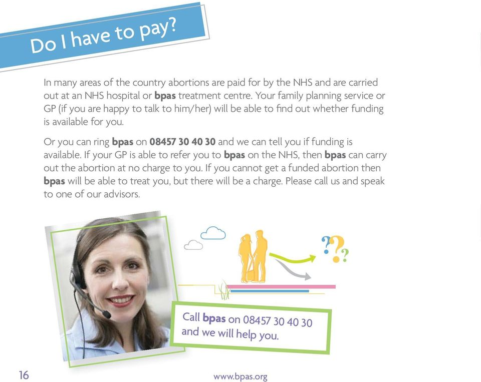 Or you can ring bpas on 08457 30 40 30 and we can tell you if funding is available.