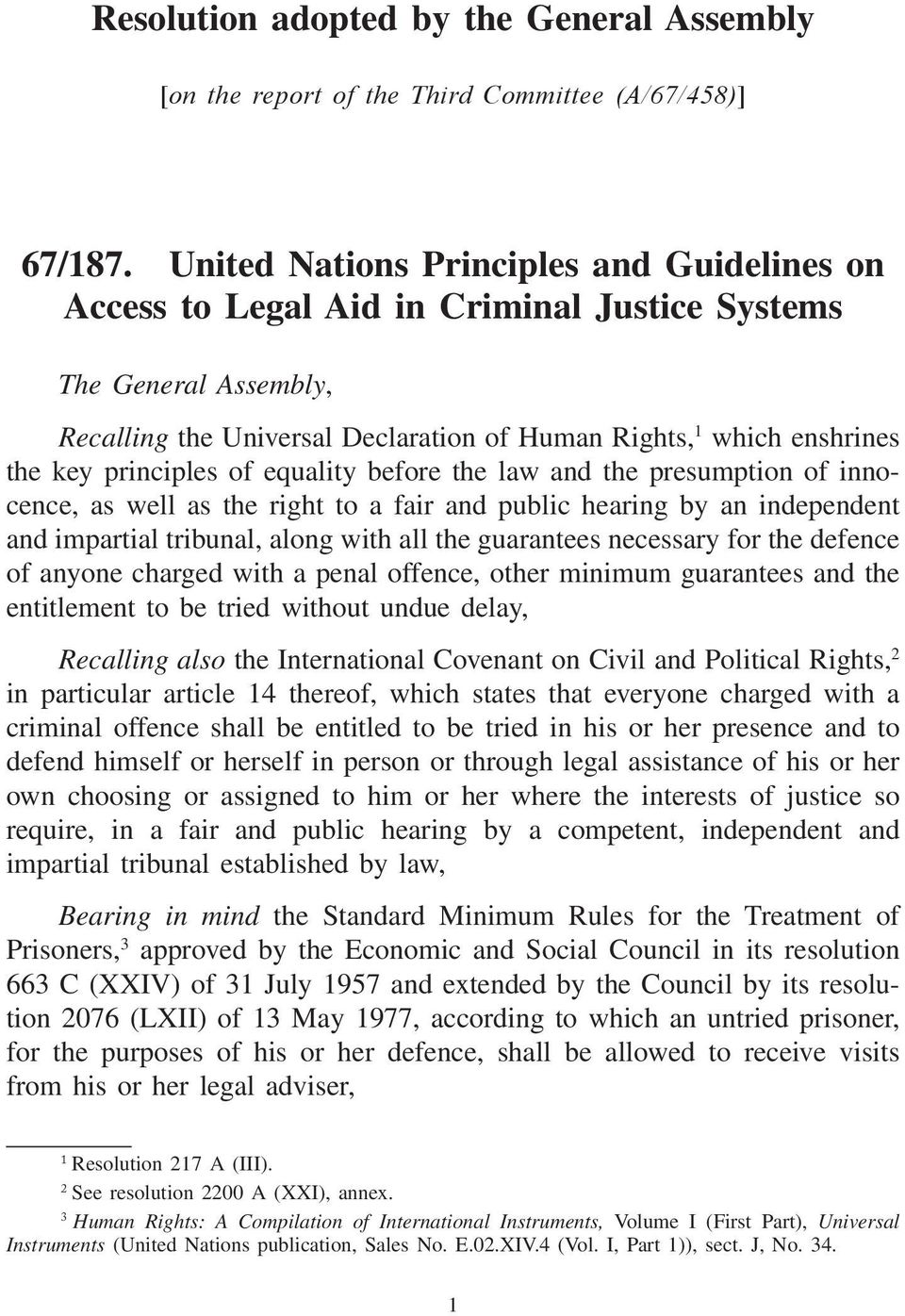 principles of equality before the law and the presumption of innocence, as well as the right to a fair and public hearing by an independent and impartial tribunal, along with all the guarantees