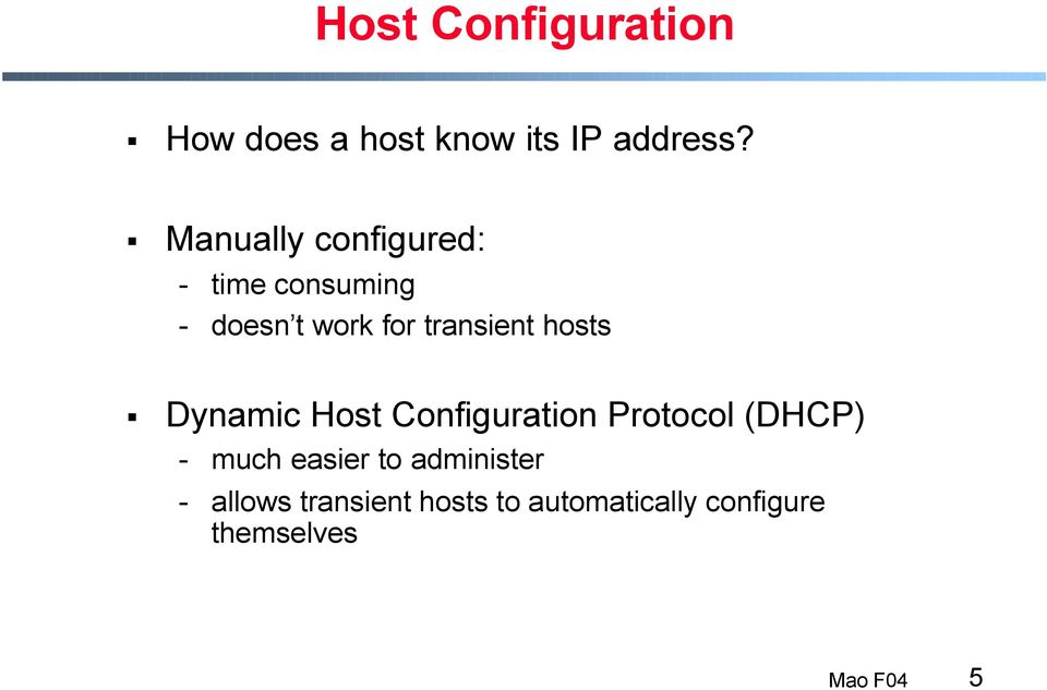 transient hosts Dynamic Host Configuration Protocol (DHCP) - much