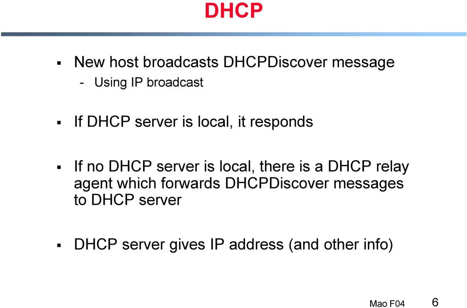 is local, there is a DHCP relay agent which forwards